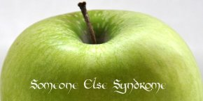 Someone Else Syndrome