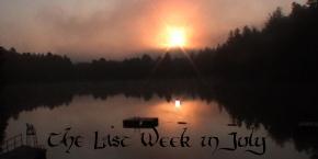 The Last Week inJuly