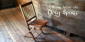 A Story About the HolySpirit