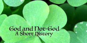God and Not-God: A ShortHistory